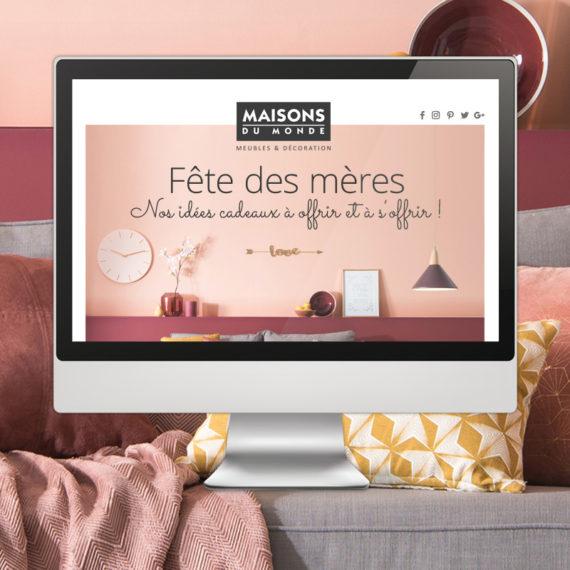 """Proposition de newsletter, spéciale """"Fêtes des mères"""", pour Maisons du Monde."""